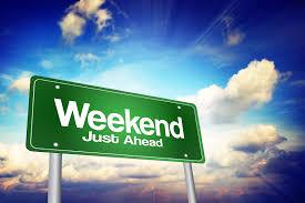 Weekend Ahead!!
